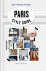 Paris Style Guide : Eat * Sleep * Shop - Book