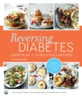Reversing Diabetes : Food Plan & 70 Delicious Recipes - Book