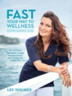Fast Your Way to Wellness : Supercharged Food - Book