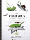 Mr Wilkinson's Favourite Vegetables : A Cookbook to Celebrate the Seasons - Book