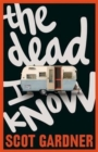 The Dead I Know - Book