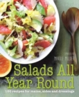 Salads All Year Round : 100 Recipes for Mains, Sides and Dressings - Book