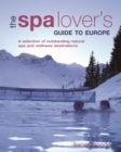 Spa Lover's Guide to Europe - eBook