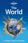 Lonely Planet the World : A Traveller's Guide to the Planet - Book