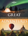 Great Adventures : Experience the World at its Breathtaking Best - Book