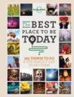 Best Place to be Today : 365 Things to do & the Perfect Day to do Them - eBook