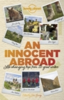 An Innocent Abroad : Life-changing Trips from 35 Great Writers - eBook
