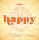 Happy (mini edition) : Secrets to Happiness from the Cultures of the World - Book