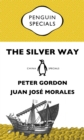 The Silver Way: China, Spanish America and the birth of globalisation 1565-1815: Penguin Specials - eBook
