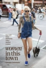Women in this Town : London, Hong Kong, Paris, Madrid, LA, Melbourne, New York - Book