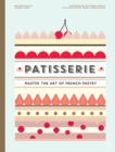 Patisserie : Master the Art of French pastry - Book
