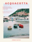 Acquacotta : Recipes and Stories from Tuscany's Secret Silver Coast - Book