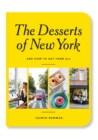 The Desserts of New York : And How to Eat Them All - Book