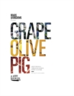 Grape, Olive, Pig : Deep Travels Through Spain's Food Culture - Book