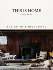 This Is Home : The Art of Simple Living - Book