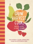 Grow Harvest Cook : From Artichokes to Zucchinis, gardening advice, storage tips and 280 delicious recipes - Book