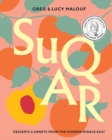 SUQAR : Desserts and Sweets from the Modern Middle East - Book