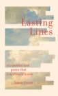 Lasting Lines : 100 Poems and Poets That You Should Know - Book
