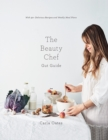 The Beauty Chef Gut Guide : With 90+ Delicious Recipes and Weekly Meal Plans - Book