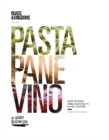 Pasta, Pane, Vino : Deep Travels Through Italy's Food Culture - Book