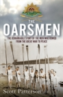 The Oarsmen : The Remarkable Story of the Men Who Rowed from the Great War to Peace - Book