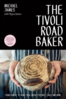 The Tivoli Road Baker : From Bakery to Home: Real Bread, Pastries, Cakes and More - Book