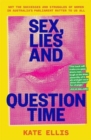 Sex, Lies and Question Time - Book