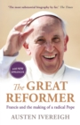 The Great Reformer : Francis and the Making of a Radical Pope - Book