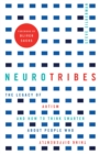 Neurotribes : The Legacy of Autism and How to Think Smarter About People Who Think Differently - Book