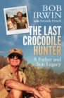 The Last Crocodile Hunter : A Father and Son Legacy - Book