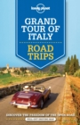 Lonely Planet Grand Tour of Italy Road Trips - Book