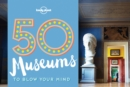 50 Museums to Blow Your Mind - Book