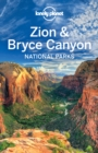 Lonely Planet Zion & Bryce Canyon National Parks - eBook