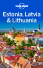 Lonely Planet Estonia, Latvia & Lithuania - eBook