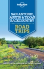 Lonely Planet San Antonio, Austin & Texas Backcountry Road Trips - eBook