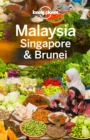 Lonely Planet Malaysia Singapore & Brunei - eBook