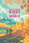 Epic Bike Rides of the World - eBook