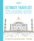 Lonely Planet Ultimate Travelist Colouring Book - Book