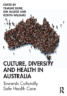 Culture, Diversity and Health in Australia : Towards Culturally Safe Health Care - Book