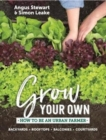 Grow Your Own : How to be an urban farmer - Book