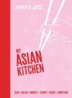 My Asian Kitchen : Bao*Salad*Noodle*Curry*Sushi*Dumpling* - Book