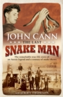 The Last Snake Man : The remarkable true-life story of an Aussie legend and a century of snake shows - Book