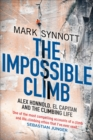 The Impossible Climb : Alex Honnold, El Capitan and the Climbing Life - Book