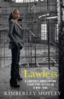 Lawless : A lawyer's unrelenting fight for justice in a war zone - Book