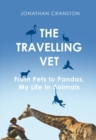 The Travelling Vet : From pets to pandas, my life in animals - Book