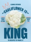 Cauliflower is King : 70 recipes to prove it - Book