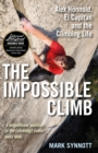 The Impossible Climb : Alex Honnold, El Capitan and the Climbing Life - eBook