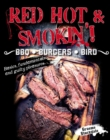 RED HOT & SMOKIN! : BBQ . BURGERS . BIRD - Book