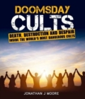 Doomsday Cults : A Fatal Attraction - Book