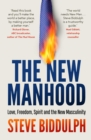 The New Manhood : Love, Freedom, Spirit and the New Masculinity - eBook